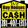 WE BUY HOUSES CASH - Greater Houston TX - Call 281-407-1355
